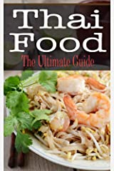 Thai Food: The Ultimate Guide Kindle Edition