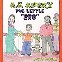 A.J. Angry, the Little Bro
