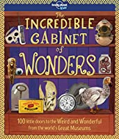 Lonely Planet Kids Incredible Cabinet of Wonders