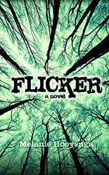 Flicker (The Flicker Effect Book 1) by [Hooyenga, Melanie]
