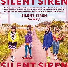 Go Way!♪SILENT SIRENのCDジャケット