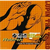 "LUPIN THE THIRD TAKEO YAMASHITA""Rebirth""~From'71 Original Score"