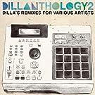 Dillanthology 2: Dilla's Remixes for Various Artists
