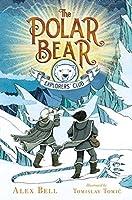 The Polar Bear Explorers' Club (1) (The Polar Bear Explorers' Club)