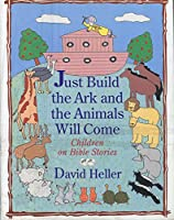 Just Build the Ark and the Animals Will Come:: Children on Bible Stories