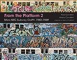 From the Platform 2: More NYC Subway Graffiti, 1983?1989 by Paul Cavalieri Kenny Cavalieri(2017-07-28)