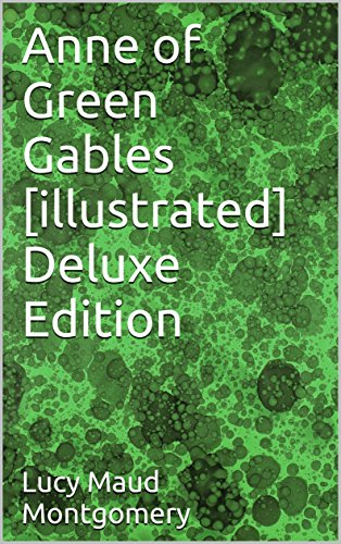 Anne of Green Gables [illustrated] Deluxe Edition (English Edition)