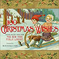 100 Christmas Wishes: Vintage Holiday Cards from the New York Public Library (International Edition)