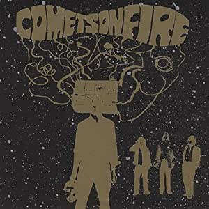 Comets on Fire