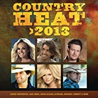 Country Heat 2013 by Various Artists (2012-05-03)