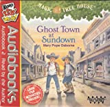 Ghost Town At Sundown (Magic Tree House 10)