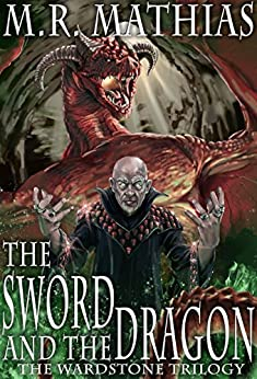 The Sword and the Dragon (The Wardstone Trilogy Book 1) by [Mathias, M. R.]