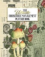 The Ultimate Household Management Planner Book: Mushroom Ephemera Morel | Home Tracker | Family Record | Calendar | Contacts | Password | School | Medical Dental Babysitter | Goals Financial Budget Expense