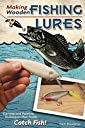 Making Wooden Fishing Lures: Carving and Painting Techinques that Really Catch Fish