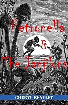 [Bentley, Cheryl]のPetronella and the Janjilons (English Edition)