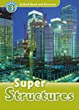 Oxford Read and Discover: Level 3: Super Structures Audio Pack