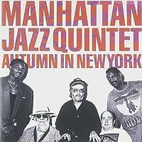 Autumn in New York by Manhattan Jazz Quintet (2015-05-27)