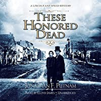 These Honored Dead (Lincoln and Speed Mysteries)