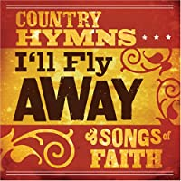 Country Hymns I'll Fly Away So
