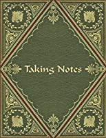 Taking Notes: Keep Your Note Taking and Resources Organized at Home or at Work in this Specially Designed Formatted Notebook - Regal Green and Maroon Cover Design