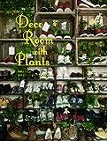 Deco Room with Plants -植物とつくる、自分らしいインテリアスタイル