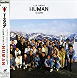 T-SQUARE CLUB CIRCUIT HUMAN [T-SQUARE][Laser Disc]