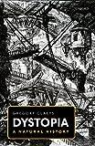 Dystopia: A Natural History