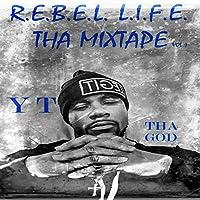 R.E.B.E.L.L.I.F.E. Tha Mixtape 1