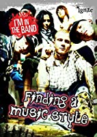 Finding a Music Style (Ignite: I'm in the Band)