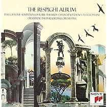 レスピーギ:ローマ三部作、組曲「鳥」&「教会のステンドグラス」