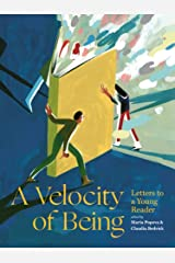 A Velocity of Being: Letters to A Young Reader Hardcover