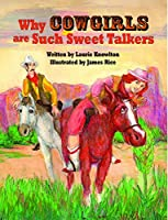 Why Cowgirls Are Such Sweet Talkers (Why Cowboys)