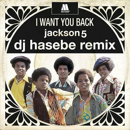 I WANT YOU BACK (DJ HASEBE REMIX) [7 inch Analog]
