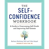 Self Confidence Workbook: A Guide to Overcoming Self-Doubt and Improving Self-Esteem