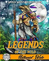 Legends Of The Wild: Animal Adult Coloring Book