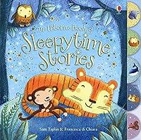 The Usborne Book of Sleepytime Stories. Sam Taplin & Francesca Di Chiara (Baby's Bedtime Books)