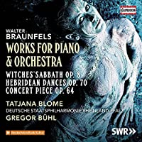 ブラウンフェルス:ピアノとオーケストラのための作品集