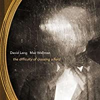 David Lang & Mac Wellman: the difficulty of crossing a field by Harlem String Quartet