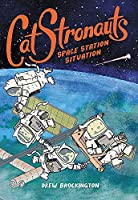 CatStronauts: Space Station Situation (CatStronauts (3))