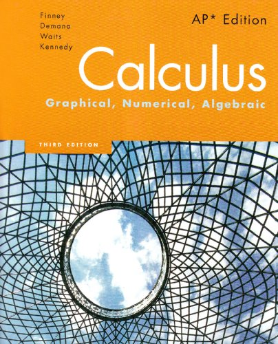 Download Calculus: Graphical, Numerical, Algebraic,  AP Edition 0132014084