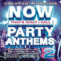NOW That's What I Call PARTY ANTHEMS 2【CD】 [並行輸入品]