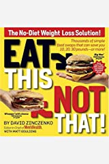Eat This Not That!: Thousands of Simple Food Swaps That Can Save You 10, 20, 30 Pounds-or More! Paperback