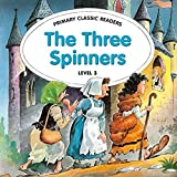 The Three Spinners: For Primary 3
