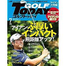 GOLF TODAY (ゴルフトゥデイ) 2018年 7月号 [雑誌]