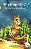 The Chipmunk King: The Wish Fish Early Reader Series