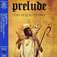 How Long Is Forever by Prelude (2006-06-21)