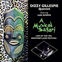 A Musical Safari Live At Monterey + 4 Bonus by Dizzy (quintet) Gillespie