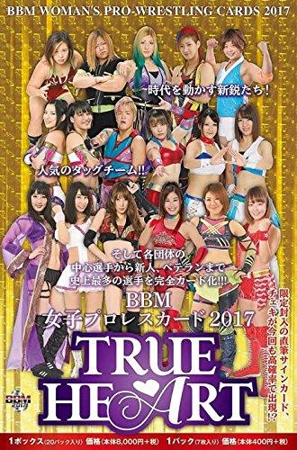 BBM女子プロレスカード2017 TRUE HEART 20パック入りBOX