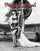 Wings of Angels: A Tribute to the Art of World War II Pinup & Aviation Vol.1 by Michael Malak(2014-05-28)
