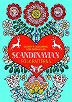 Scandinavian Folk Patterns: Creative Colouring for Grown-ups